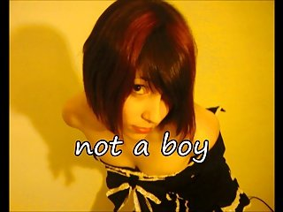 you're a sissy, not  a boy